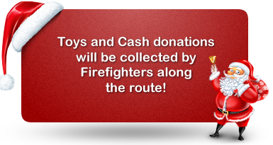 Toys and Cash donatios will be collected by Firefighters along the route!